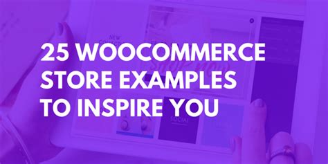25 WooCommerce Store Examples That Will Inspire You