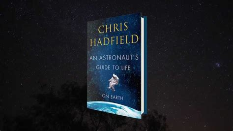 Chris Hadfield Book Announcement: An Astronaut's Guide to