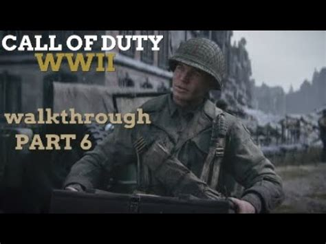 Call of Duty®: WWII campaign walkthrough part 6 - YouTube